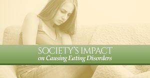 Society's Impact on Causing Eating Disorders